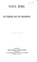Papal Rome  its temper and its teachings PDF
