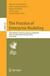 The Practice of Enterprise Modeling: Third IFIP WG 8.1 Working Conference, PoEM 2010, Delft, The Netherlands, Novermber 9-10, 2010, Proceedings