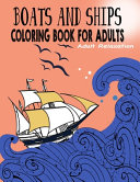 Boats and Ships Coloring Book for Adults