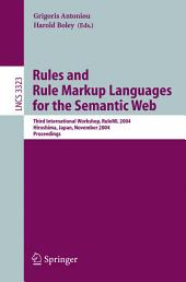 Rules and Rule Markup Languages for the Semantic Web: Third International Workshop, RuleML 2004, Hiroshima, Japan, November 8, 2004, Proceedings