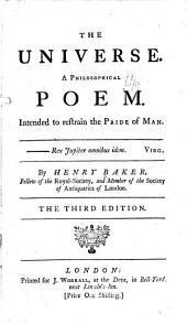 The Universe: A Philosophical Poem. Intended to Restrain the Pride of Man ...