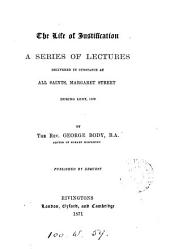 The life of justification, a series of lectures