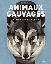 Animaux sauvages: Voyage en terres du Nord