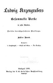 Gesammelte Werke von Ludwig Anzengruber: 's Jungferngift. Stahl und Stein. Die Trutzige