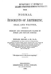 The Normal Rudiments of Arithmetic, Oral and Written: Designed for Primary and Intermediate Classes in the Public and Private Schools