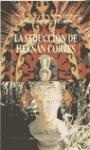 La seducción de Hernán Cortés: novela