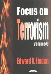 Focus on Terrorism: Volume 6