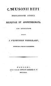 C. Musonii Rufi, philosophi Stoici, reliquiae et apophthegmata