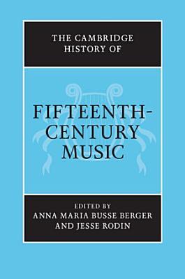 The Cambridge History of Fifteenth Century Music PDF