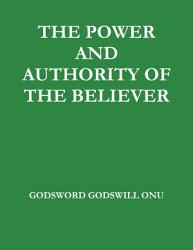 The Power And Authority Of The Believer Book PDF