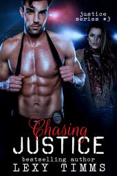 Chasing Justice: Romantic Suspense Action Adventure Murder Mystery