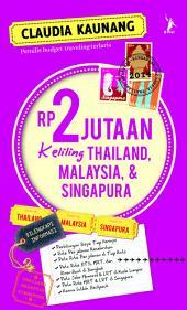 Rp2 Jutaan Keliling Thailand, Malaysia, & Singapura (Republish)