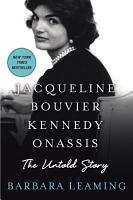 Jacqueline Bouvier Kennedy Onassis  The Untold Story PDF