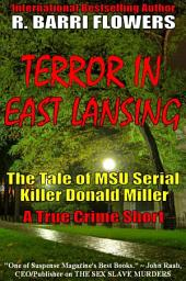Terror in East Lansing: The Tale of MSU Serial Killer Donald Miller