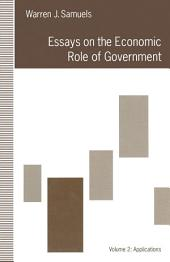 Essays on the Economic Role of Government: Volume 2: Applications