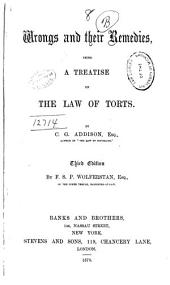 Wrongs and Their Remedies: Being a Treatise on the Law of Torts