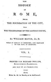 The History of Rome, from the Foundation of the City Till the Termination of the Eastern Empire: Volume 1
