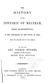The History of the Township of Meltham, Near Huddersfield