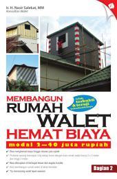 Membangun Rumah Walet Hemat Biaya: (Bag. 2)