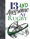 13 And Awesome At Rugby