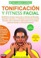 GIMNASIA Y TONIFICACIÓN FACIAL: Un método natural y eficaz contra las arrugas y la flacidez facial