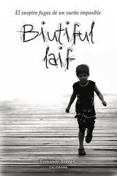 Biutiful Laif: El suspiro fugaz de un sueño imposible