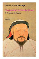 Christabel   Kubla Khan  A Vision in a Dream  Unabridged  PDF