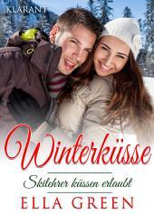Winterküsse - Skilehrer küssen erlaubt. Weihnachtsroman