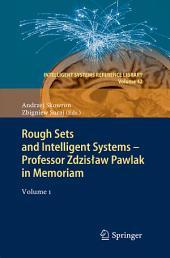 Rough Sets and Intelligent Systems - Professor Zdzisław Pawlak in Memoriam: Volume 1