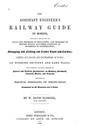 The Assistant Engineer's Guide in Boring: With Full Description of Tools and Methods of Proceeding, and Remarks on British Strata and Their Contents as Materials in Construction ...