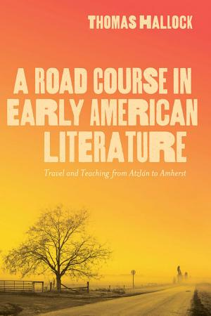 A Road Course in Early American Literature PDF