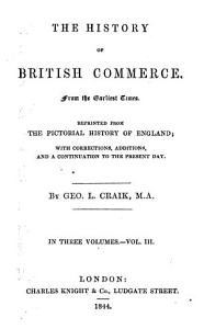 The History of British Commerce from the Earliest Times     in Three Volumes by Geo  L  Craik PDF