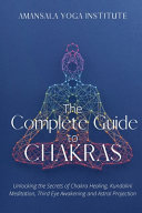 The Complete Guide to Chakras