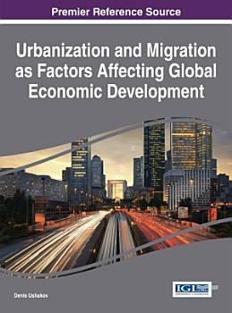 Urbanization and Migration as Factors Affecting Global Economic Development PDF
