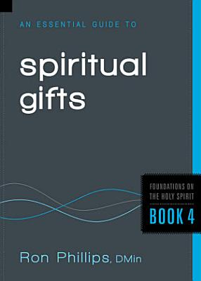 An Essential Guide to Spiritual Gifts PDF