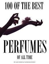 100 of the Best Perfumes of All Time