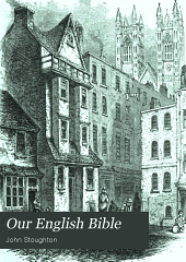 Our English Bible: Its Translations and Translators