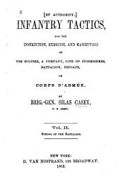 Infantry Tactics: For the Instruction, Exercise, and Manœuvres of the Soldier, a Company, Line of Skirmishers, Battalion, Brigade, Or Corps D'armée, Volume 2