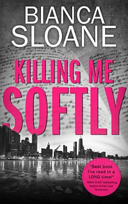 Killing Me Softly  Previously published as Live and Let Die