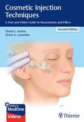 Cosmetic Injection Techniques: A Text and Video Guide to Neurotoxins and Fillers, Edition 2