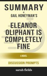 Summary: Gail Honeyman's Eleanor Oliphant Is Completely ...