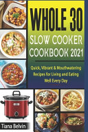 Whole 30 Slow Cooker Cookbook 2021