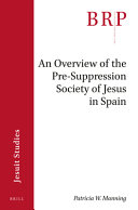 Download An Overview of the Pre suppression Society of Jesus in Spain Book