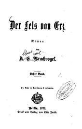 Der Fels von Erz: Roman, Band 1