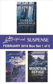 Harlequin Love Inspired Suspense February 2018 - Box Set 1 of 2: Thread of Revenge\Plain Jeopardy\Mountain Refuge