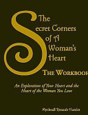 The Secret Corners of a Women s Heart   the Workbook