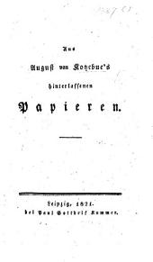 Aus August von Kotzebue's hinterlassenen Papieren