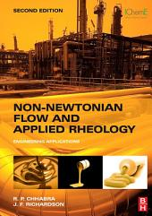 Non-Newtonian Flow and Applied Rheology: Engineering Applications, Edition 2