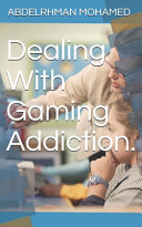 Dealing With Gaming Addiction.