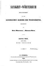 Sanskrit-wörterbuch herausgegeben von der Kaiserlichen akademie der wissenschaften: Band 1